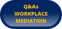 Mediation, questions, answers, workplace